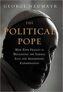 george neumayr the political pope