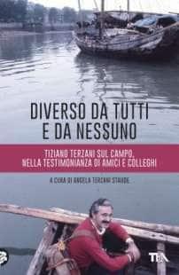 COPERTINA DEL LIBRO 'DIVERSO DA TUTTI E DA NESSUNO' SU TIZIANO TERZANI