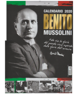 IL CALENDARIO 2020 CON BENITO MUSSOLINI